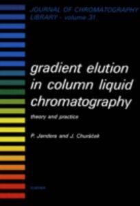 Ebook in inglese Gradient Elution in Column Liquid Chromatography Churacek, J. , Jandera, P.