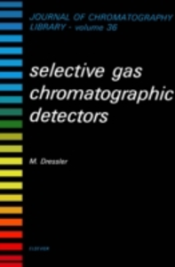 Ebook in inglese Selective Gas Chromatographic Detectors Dressler, M.