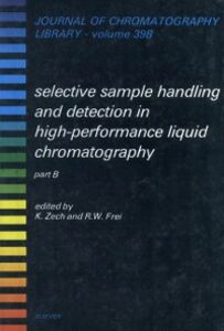 Foto Cover di Selective Sample Handling and Detection in High-Performance Liquid Chromatography, Ebook inglese di  edito da Elsevier Science