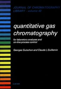 Ebook in inglese Quantitative Gas Chromatography for Laboratory Analyses and On-Line Process Control Guillemin, C.L. , Guiochon, G.
