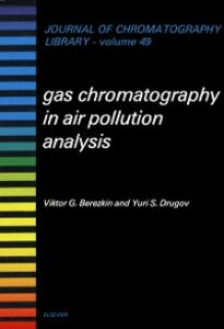 Foto Cover di Gas Chromatography in Air Pollution Analysis, Ebook inglese di V.G. Berezkin,Yu.S. Drugov, edito da Elsevier Science