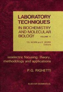 Foto Cover di Isoelectric Focusing: Theory, Methodology and Application, Ebook inglese di Pier Giorgio Righetti, edito da Elsevier Science