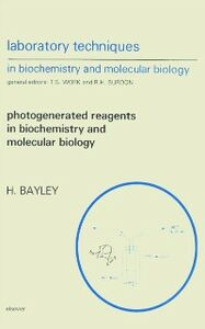 Ebook in inglese Photogenerated Reagents in Biochemistry and Molecular Biology Bayley, H.