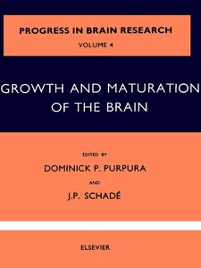 Ebook in inglese Growth and Maturation of the Brain -, -