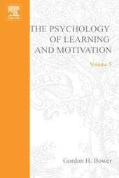 PSYCHOLOGY OF LEARNING&MOTIVATION:V.5