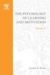 PSYCHOLOGY OF LEARNING&MOTIVATION:V15