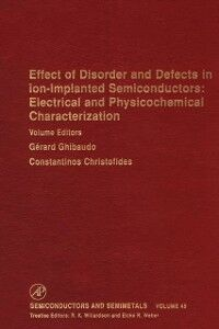 Ebook in inglese Effect of Disorder and Defects in Ion-Implanted Semiconductors: Electrical and Physiochemical Characterization -, -