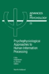 PSYCHOPHYSIOLOGICAL APPROACHES TO HUMAN INFORMATION PROCESSING