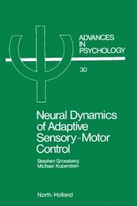 Ebook in inglese NEURAL DYNAMICS OF ADAPTIVE SENSORY-MOTOR CONTROL -, -