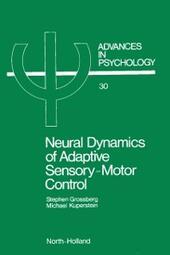 NEURAL DYNAMICS OF ADAPTIVE SENSORY-MOTOR CONTROL