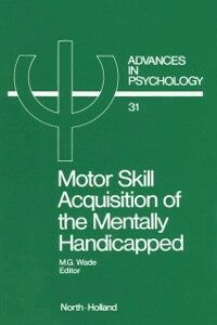 Ebook in inglese Motor Skill Acquisition of the Mentally Handicapped