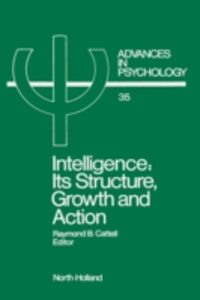 Ebook in inglese Intelligence: Its Structure, Growth and Action Cattell, R.B.