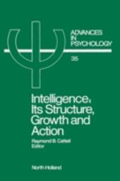 Intelligence: Its Structure, Growth and Action