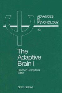 Foto Cover di THE ADAPTIVE BRAIN I, Ebook inglese di  edito da Elsevier Science