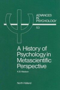 Ebook in inglese History of Psychology in Metascientific Perspective Madsen, K.B.