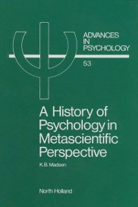 Ebook in inglese History of Psychology in Metascientific Perspective Madsen, K.B.