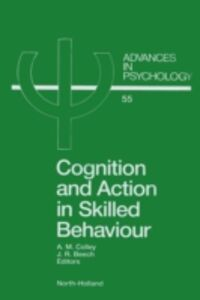 Ebook in inglese Cognition and Action in Skilled Behaviour