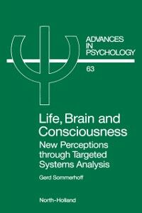 Foto Cover di Life, Brain and Consciousness, Ebook inglese di G. Sommerhoff, edito da Elsevier Science