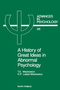 Ebook in inglese History of Great Ideas in Abnormal Psychology Liebel-Weckowicz, H. , Weckowicz, T.E.
