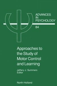 Ebook in inglese Approaches to the Study of Motor Control and Learning -, -
