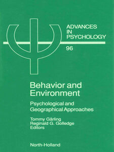 Foto Cover di Behavior and Environment, Ebook inglese di R.G. Golledge,T. Garling, edito da Elsevier Science
