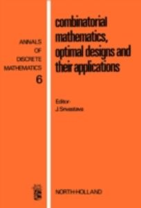 Foto Cover di Combinatorial mathematics, optimal designs, and their applications, Ebook inglese di  edito da Elsevier Science
