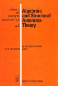 Ebook in inglese Algebraic and Structural Automata Theory -, -