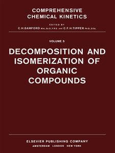 Foto Cover di Decomposition and Isomerization of Organic Compounds, Ebook inglese di AA.VV edito da Elsevier Science