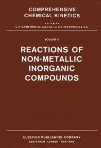 Foto Cover di Reactions of Non-Metallic Inorganic Compounds, Ebook inglese di  edito da Elsevier Science