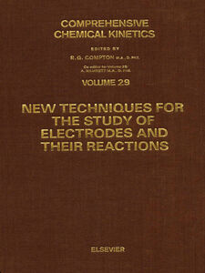 Foto Cover di New Techniques for the Study of Electrodes and Their Reactions, Ebook inglese di R.G. Compton, edito da Elsevier Science