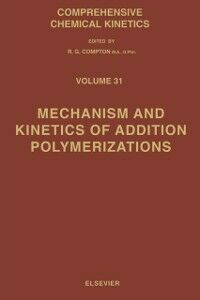 Foto Cover di Mechanism and Kinetics of Addition Polymerizations, Ebook inglese di M. Kucera, edito da Elsevier Science