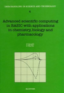 Ebook in inglese Advanced Scientific Computing in BASIC with Applications in Chemistry, Biology and Pharmacology Vajda, S. , Valko, P