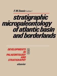 Foto Cover di Stratigraphic micropaleontology of Atlantic basin and borderlands, Ebook inglese di  edito da Elsevier Science