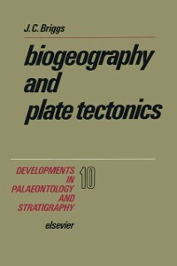 Ebook in inglese Biogeography and Plate Tectonics Briggs, J.C.