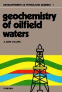 Foto Cover di Geochemistry of oilfield waters, Ebook inglese di  edito da Elsevier Science