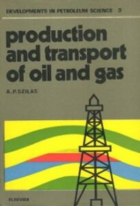 Foto Cover di Production and transport of oil and gas, Ebook inglese di  edito da Elsevier Science