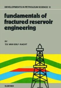 Foto Cover di Fundamentals of Fractured Reservoir Engineering, Ebook inglese di T.D. van Golf-Racht, edito da Elsevier Science