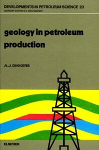 Foto Cover di Geology in Petroleum Production, Ebook inglese di A.J. Dikkers, edito da Elsevier Science