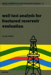 Foto Cover di Well Test Analysis for Fractured Reservoir Evaluation, Ebook inglese di G. Da Prat, edito da Elsevier Science