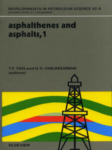 Foto Cover di Asphaltenes and Asphalts, 1, Ebook inglese di G.V. Chilingarian,T.F. Yen, edito da Elsevier Science