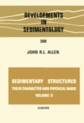 Sedimentary structures, their character and physical basis Volume 2