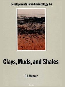 Ebook in inglese Clays, Muds, and Shales Weaver, C.E.