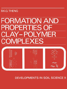Foto Cover di Formation and Properties of Clay-Polymer Complexes, Ebook inglese di B.K.G. Theng, edito da Elsevier Science
