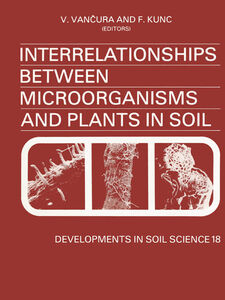 Foto Cover di Interrelationships Between Microorganisms and Plants in Soil, Ebook inglese di F. Kunc,V. Vancura, edito da Elsevier Science