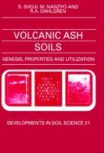 Ebook in inglese Volcanic Ash Soils Dahlgren, R.A. , Nanzyo, M. , Shoji, S.