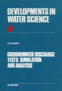 Ebook in inglese Groundwater Discharge Tests: Simulation and Analysis Clarke, D.