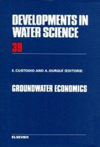 Foto Cover di Groundwater Economics, Ebook inglese di  edito da Elsevier Science