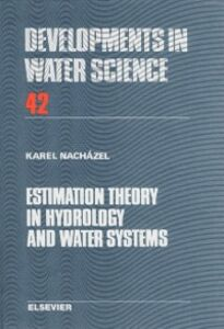 Ebook in inglese Estimation Theory in Hydrology and Water Systems Nachazel, K.