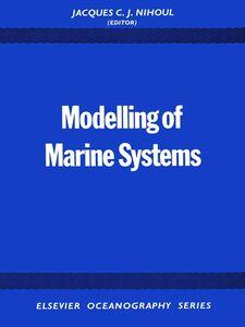 Foto Cover di Modelling of Marine Systems, Ebook inglese di J.C.J. Nihoul, edito da Elsevier Science