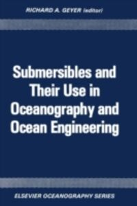 Foto Cover di Submersibles and Their Use in Oceanography and Ocean Engineering, Ebook inglese di  edito da Elsevier Science